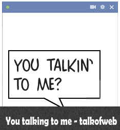You talking to me!