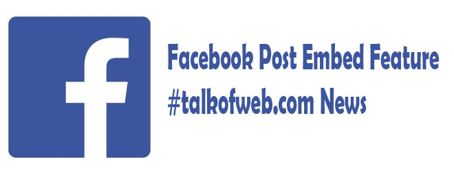 Facebook Post Embed Feature