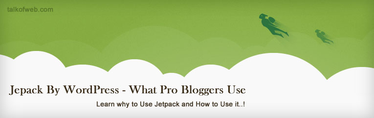 Jetpack by WordPress - What Probloggers use in Blogs