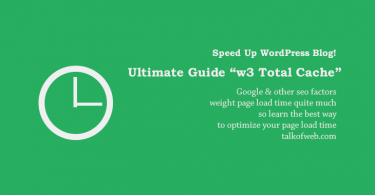 W3 Total Cache to Seped up WordPress Website and Blogs