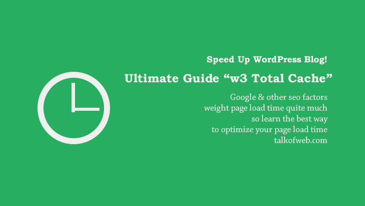 Ultimate Guide to Speed Up WordPress with W3 Total Cache