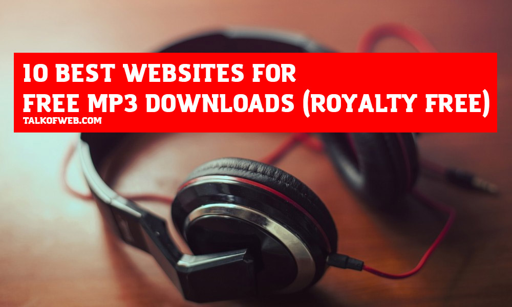 10 Best Free Music Download Sites for Royalties Free Music